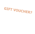 Why not purchase a GIFT VOUCHER? it will be a gift they will remember! Call: 01656 782252 or 07768 418308 for more information